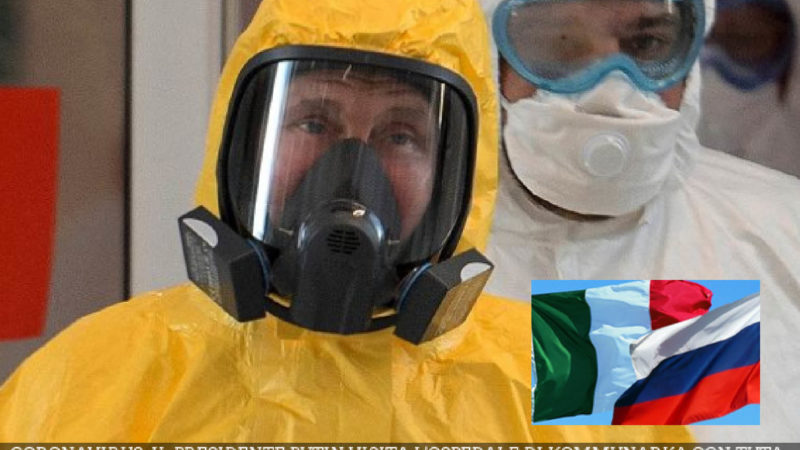 "CoronaVirus – 8. Exclusive: ""Russian Mission for Cleaning Italy and World from a Bio-Weapon"""