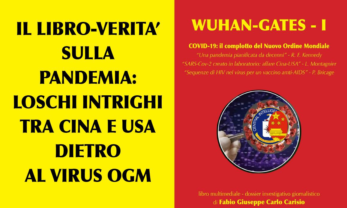 WUHAN-GATES… DAL SARS-COV2 BIO-ARMA AI VACCINI D'ORO. Acquista il libro per aiutare l'informazione libera