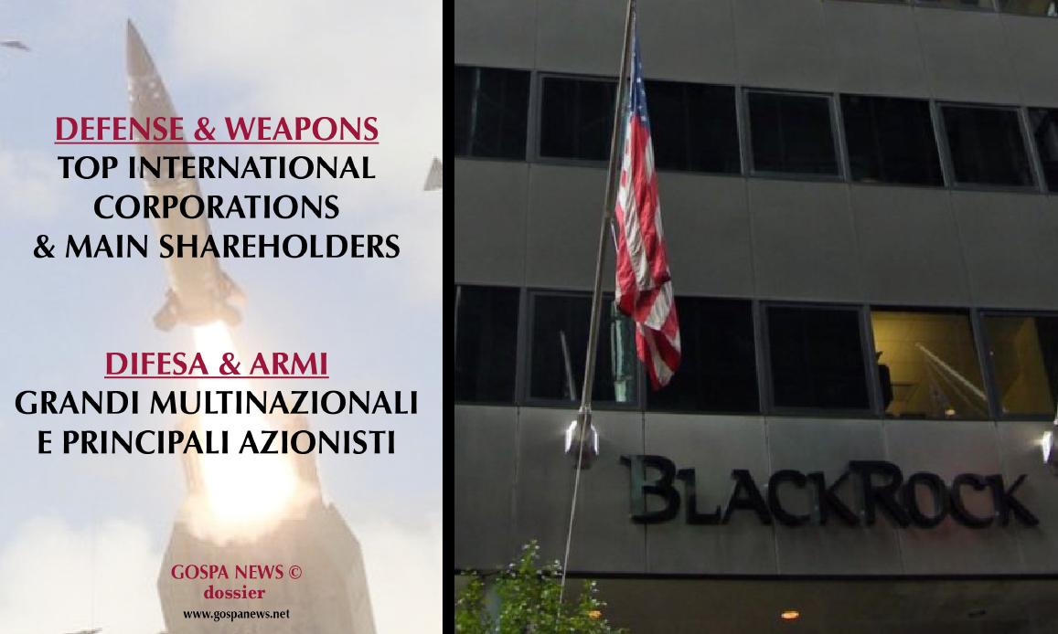 LOBBY ARMI – 1: BLACKROCK E GLI ALTRI AFFARISTI DELLE GUERRE USA